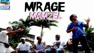 Mirage - Mamzel - Clip HD Officiel