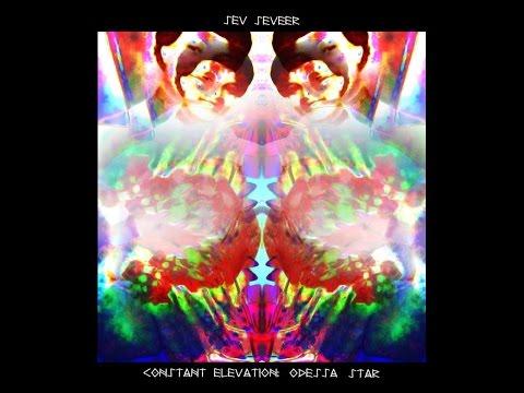 Sev Seveer - Constant Elevation:  Odessa Star (Full Album)