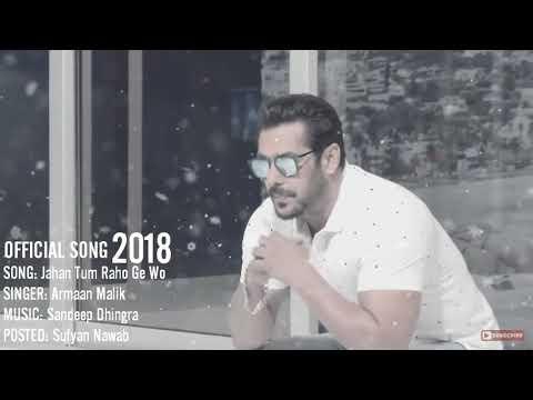 Jaha tum rahoge Armaan Malika 2018 Amit Dolawate