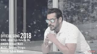 Jaha tum rahoge Armaan Malika 2018 Amit Dolawate<