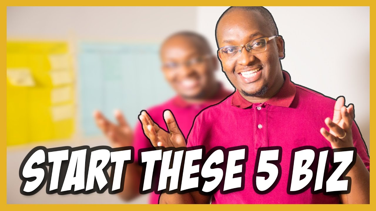 Top Five Business Ideas in Kenya 2018   YouTube