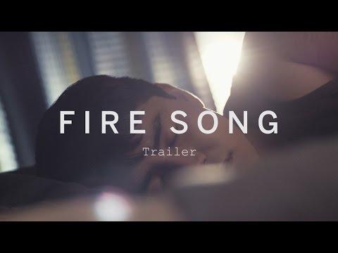 FIRE SONG Trailer   Festival 2015