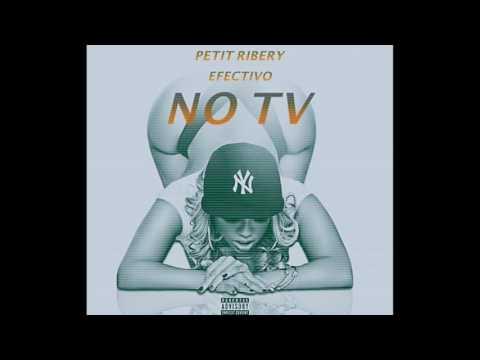 """"""" NO TV """" - PETIT RIBERY X EL EFECTIVO // MIXTAPE COMING SOON"""