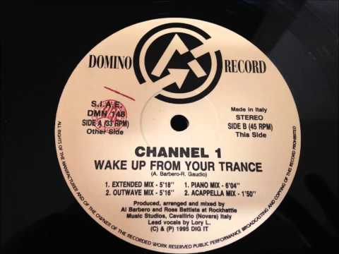 Channel 1 - Wake Up From Your Trance