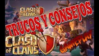 🔥 Clash of Clans 🔥 TRUCOS,BUG Y CONSEJOS!!!!!!