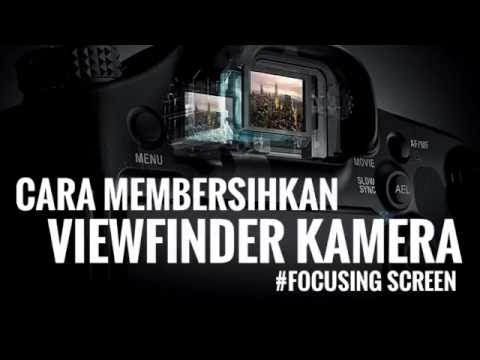 CARA MEMBERSIHKAN VIEWFINDER KAMERA DSLR #FOCUSING SCREEN