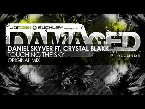 Daniel Skyver featuring Crystal Blakk - Touching The Sky