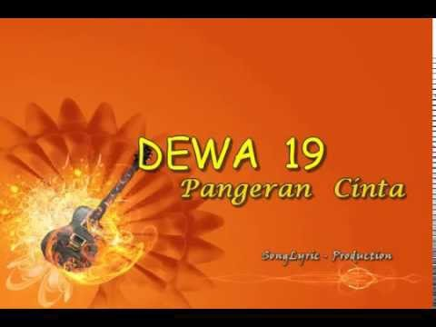 Dewa19 - Pangeran Cinta (Song Lyric Production)