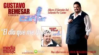 Gustavo Remesar - El día que me quieras