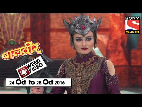 WeekiVideos | Baalveer | 24 October To 28 October 2016