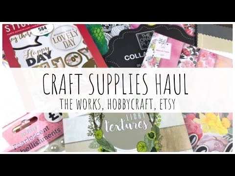 UK SHOPS CRAFT SUPPLIES HAUL | April 2019 | The Works, Hobbycraft, And Etsy | Ms.paperlover