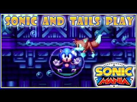 Sonic and Tails Play: Sonic Mania | Episode 7
