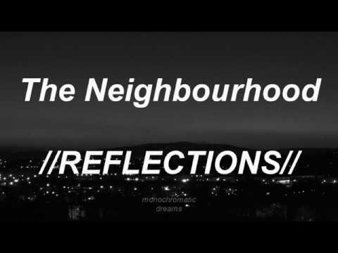 The Neighbourhood: Reflections (SUB. ESPAÑOL - LYRICS)