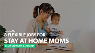 8 Best Work From Home Jobs for Stay at Home Moms