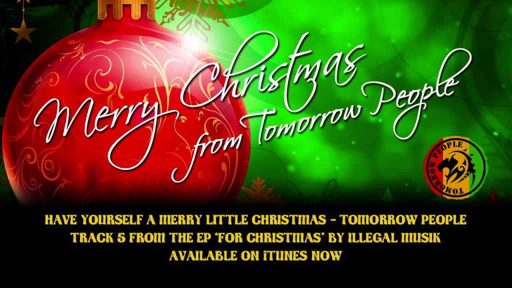 Tomorrow People - Have Yourself A Merry Little Christmas (Reggae ...