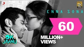Enna Sona – OK Jaanu | Shraddha Kapoor | Aditya Roy Kapur | A.R. Rahman | Arijit Singh(Finding the right words to tell someone you love them? Trust us, it does not get better than this. Presenting Enna Sona – The Most Romantic Track of the Year!, 2016-12-23T05:29:48.000Z)