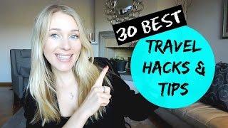 30 BEST TRAVEL HACKS & TIPS!
