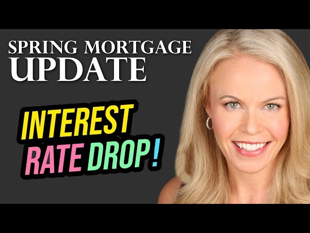 Spring Mortgage Update: Interest Rates Have Dropped and other news (2019)