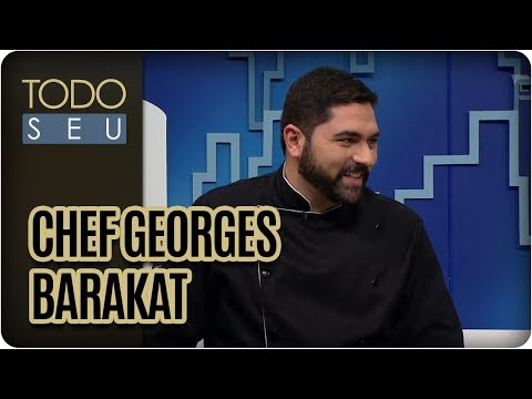 Chef Georges Barakat | Mestres Da Gastronomia  - Todo Seu (27/07/17)