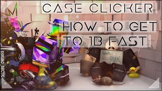 Roblox: Case Clicker | How To Get To 1B Fast