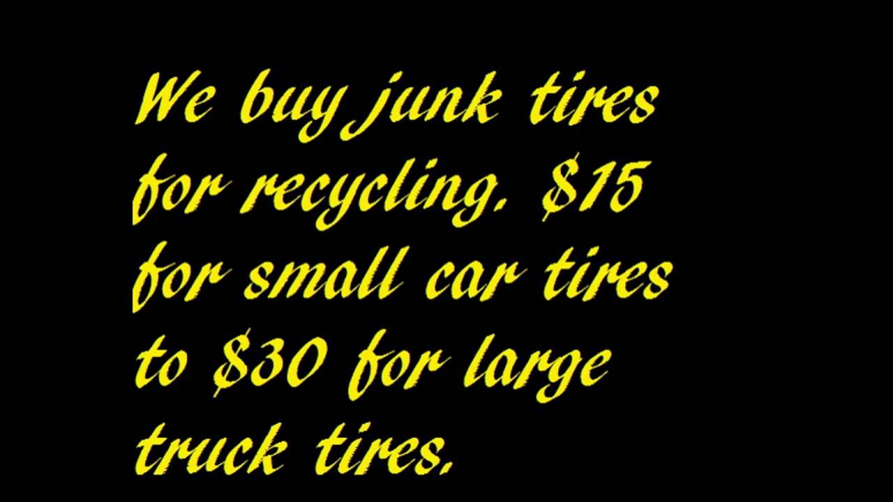 We Buy Junk Tires For Cash Youtube