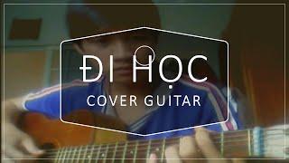 ĐI HỌC - ANH KHANG - GUITAR COVER