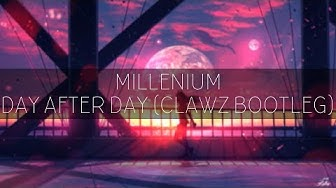 Millenium - Day After Day (CLAWZ Bootleg Mix)