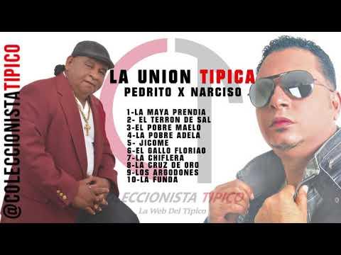 La Union Tipica Pedrito x Narciso (Fiesta Completa)