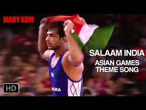 Salaam India - Mary Kom   Theme Song for Asian Games 2014   Priyanka Chopra   In Cinemas NOW