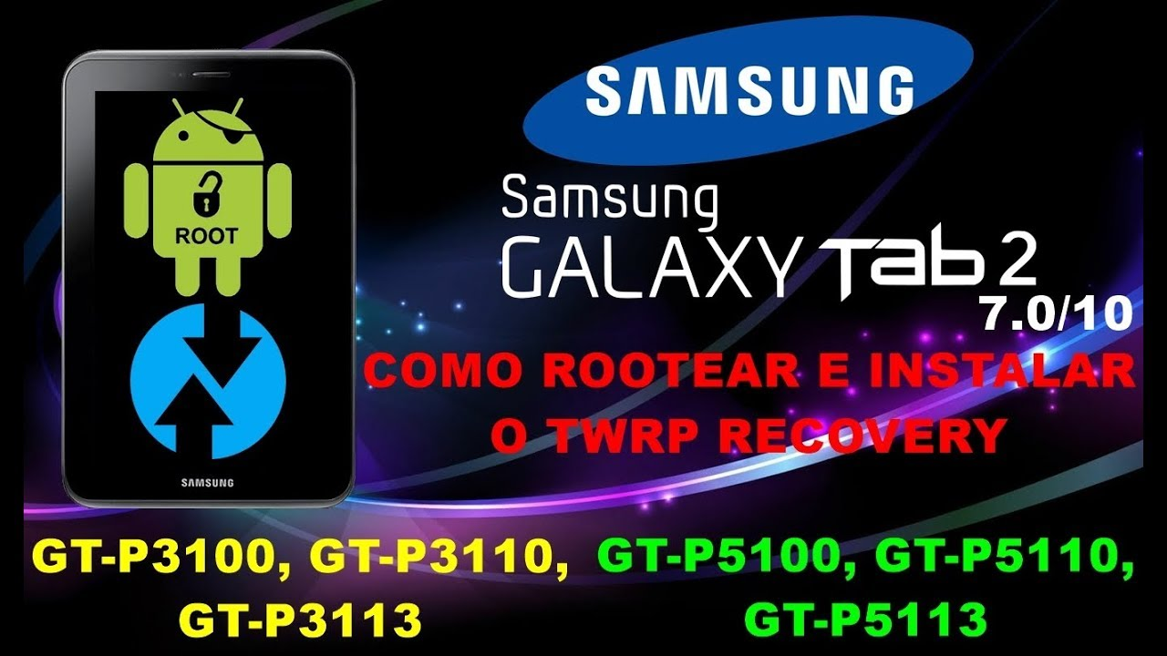 HOW TO ROOT AND INSTALL TWRP RECOVERY ON GALAXY TAB 2 7 0 / 10 1 (ALL  MODELS)