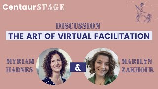 #CentaurStage: The Art of Virtual Facilitation with Myriam Hadnes