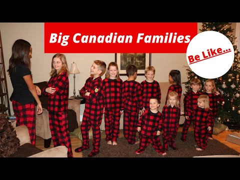 BIG CANADIAN FAMILIES BE LIKE / An Ode to Large Family Living