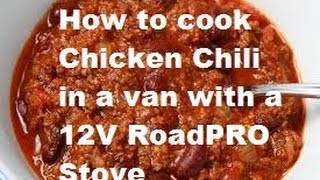 Cooking Chicken Chili In A Van