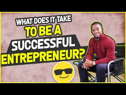 Understanding What it Takes to Become a Successful Entrepreneur