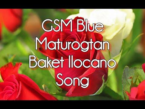 GSM Blue Maturogtan Baket Ilocano Song