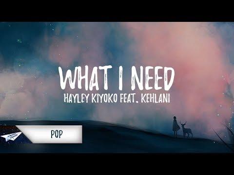 Hayley Kiyoko - What I Need (Lyrics / Lyric Video) feat. Kehlani