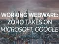 Working Webware: Zoho takes on Microsoft, Google