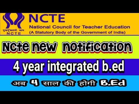 #NCTE NEW NOTIFICATION  B.ED 4 year Integrated Course(ITPE) | 2 Year BTC,D.EL.ED,B.ed Course Close