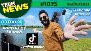 TikTok Coming Back?, POCO F3 GT India Launch, 5G Phone Under 7K, OPPO Reno6 Series, Mi TV 6-#TTN1075
