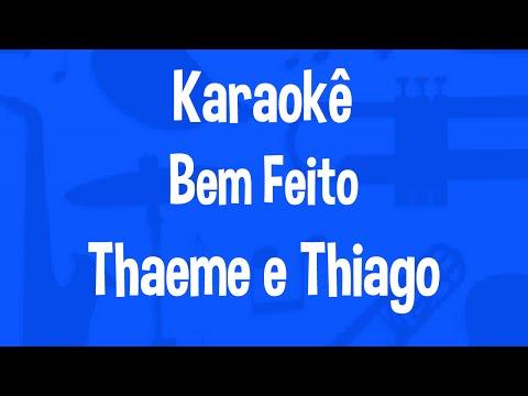 Karaokê Bem Feito - Thaeme e Thiago