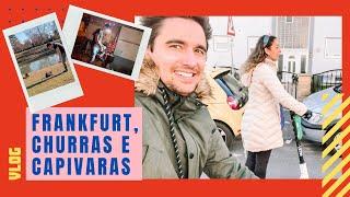VLOG: Capivara na Alemanha? Frankfurt, churrasquinho diferente, mais patinete!