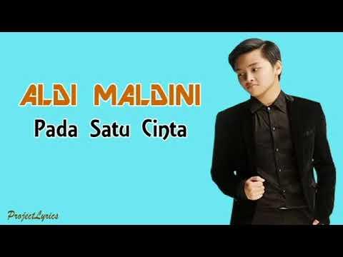 ALDY MALDINI-PADA SATU CINTA(LIRIK)