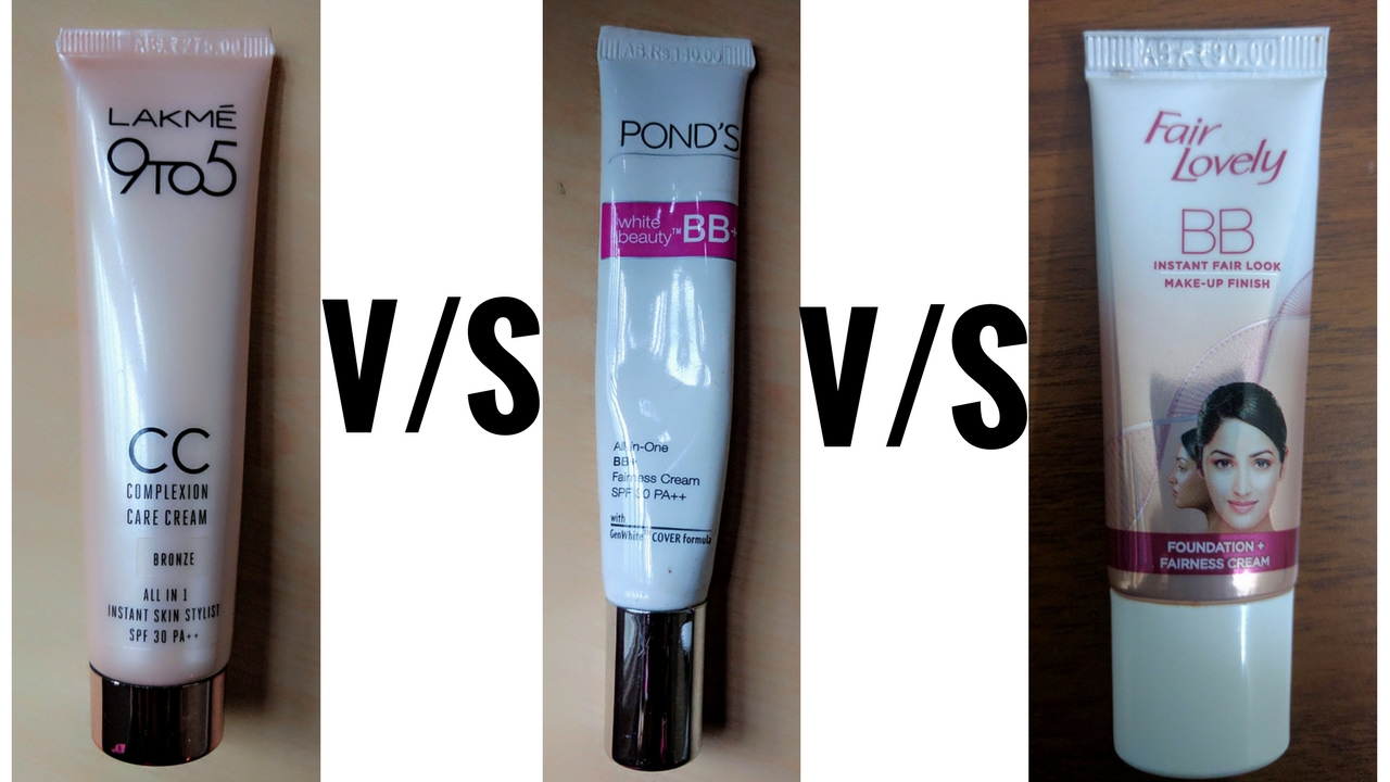 Comparison between Fair & lovely BB, Ponds BB and Lakme CC cream ...