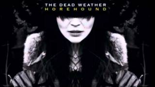 Hang you from the heavens, the dead weather