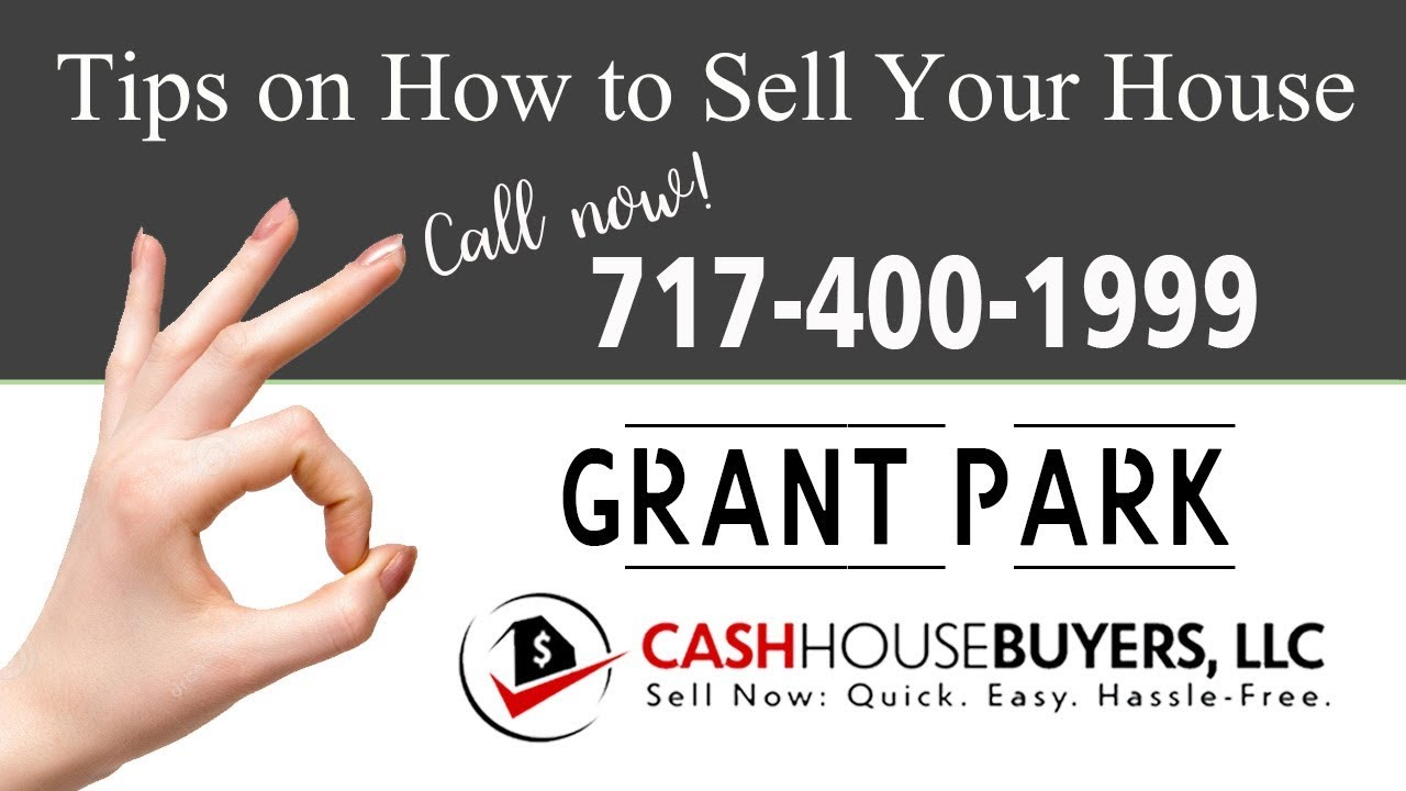 Tips Sell House Fast Grant Park Washington DC | Call 7174001999 | We Buy Houses