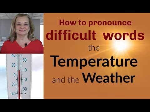 How to pronounce difficult words related to the temperature and weather
