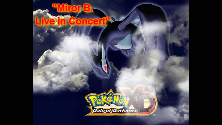 pokemon xd remix  miror b live in concert miror bs theme