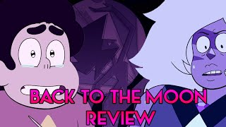 BACK TO THE MOON [Steven Universe Review] Crystal Clear Ep. 36