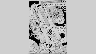 ANDY HUMAN & THE REPTOIDS - Tour Tape '16