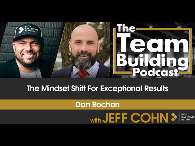 The Mindset Shift For Exceptional Results w/Dan Rochon